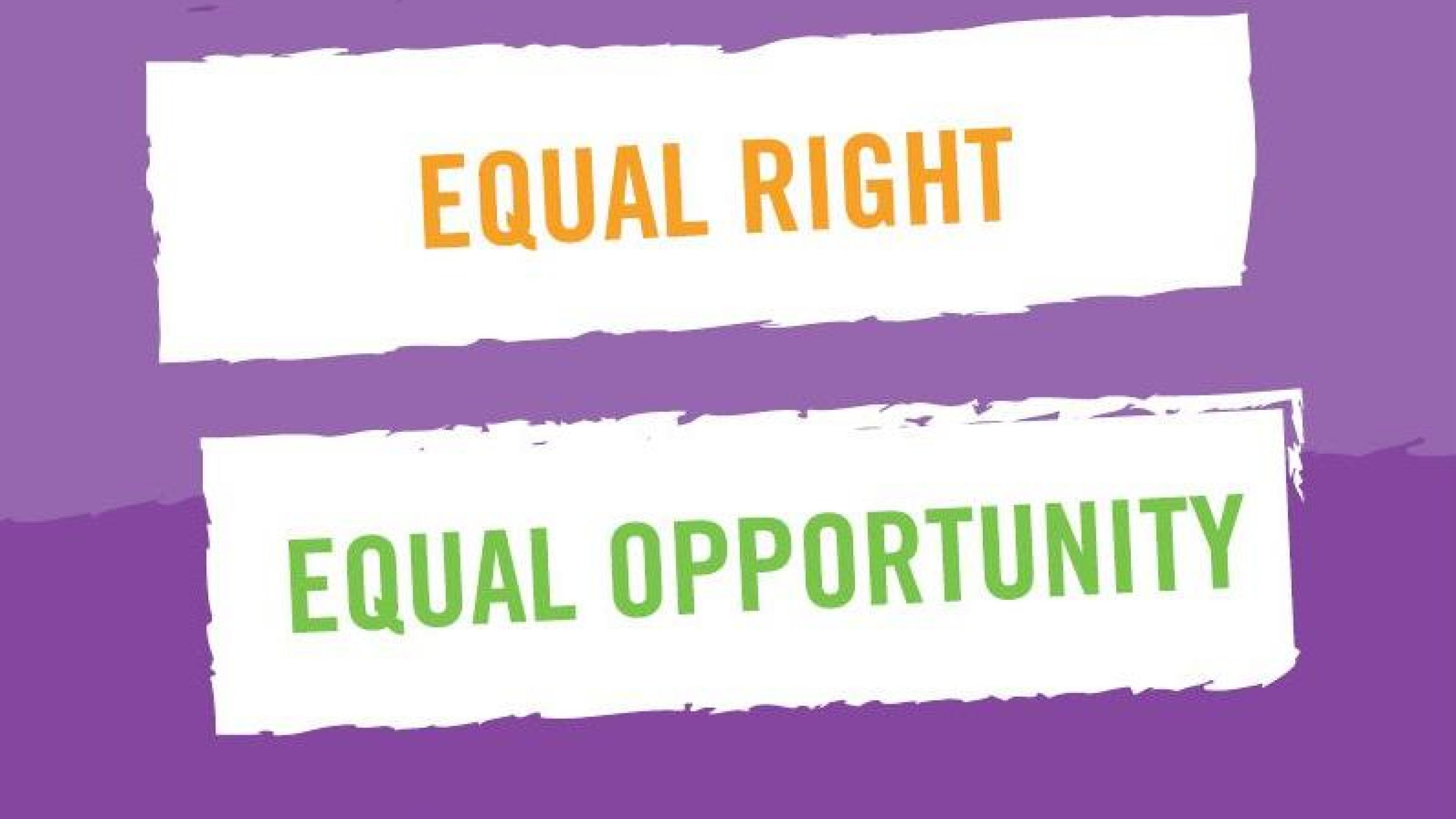 Equal Right – Equal Opportunity