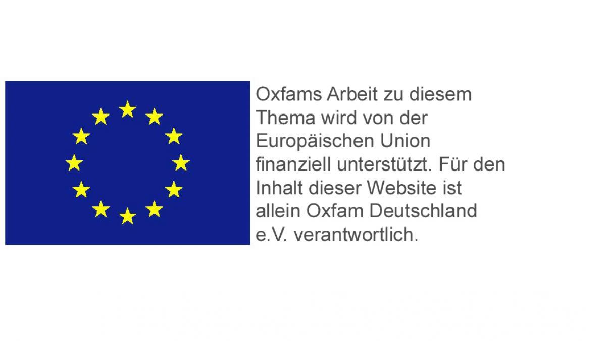 Oxfams Arbeit zu diesem Thema wird von der Europäischen Union finanziell unterstützt. Für den Inhalt dieser Website ist allein Oxfam Deutschland e.V. verantwortlich.