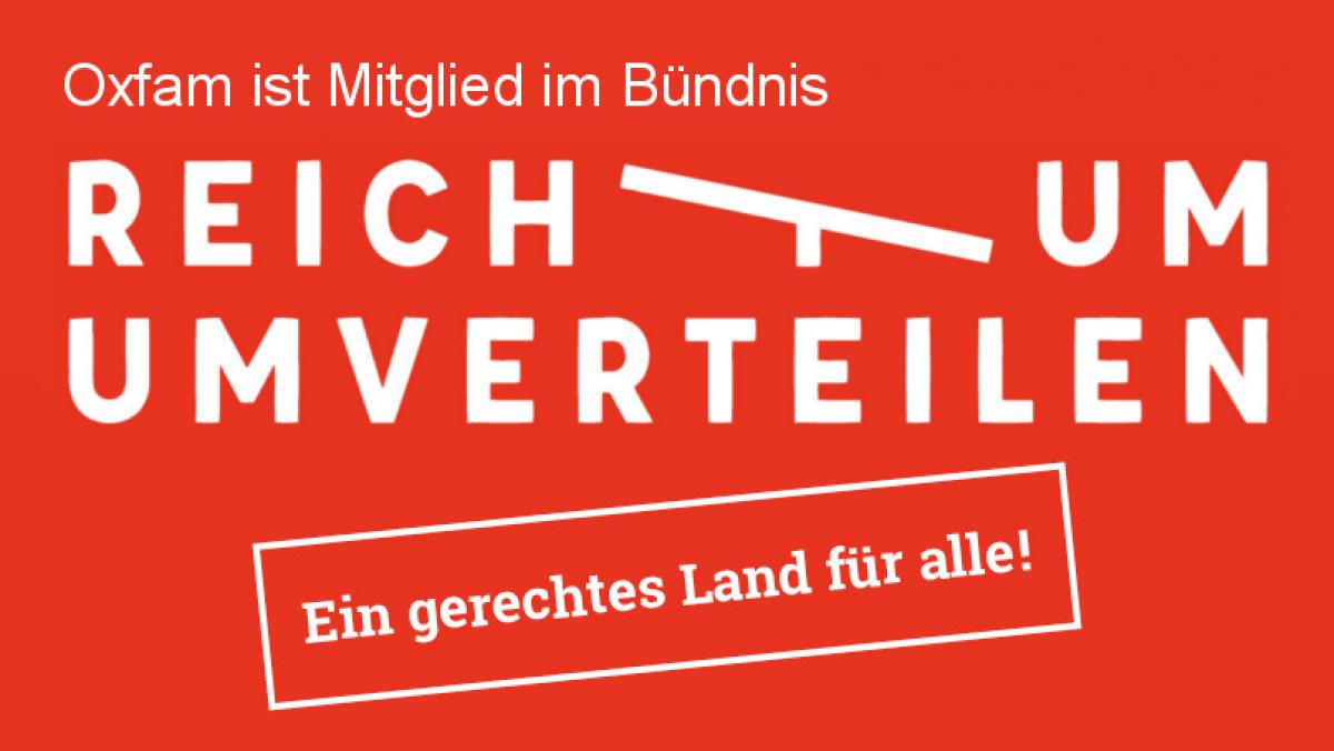 """Oxfam ist Mitglied im Bündnis """"Reichtum umverteilen – ein gerechtes Land für alle!"""""""