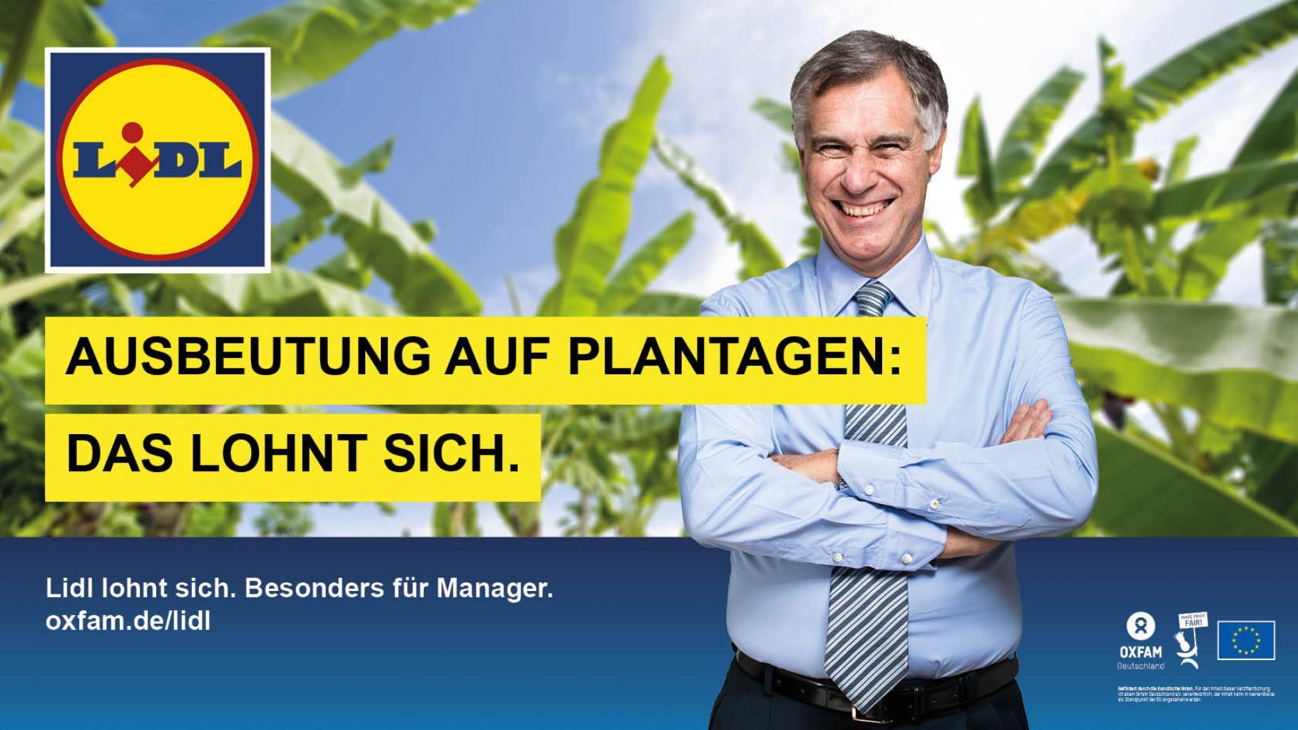 Ausbeutung auf Plantagen: Das lohnt sich. Lidl lohnt sich. Besonders für Manager. oxfam.de/lidl